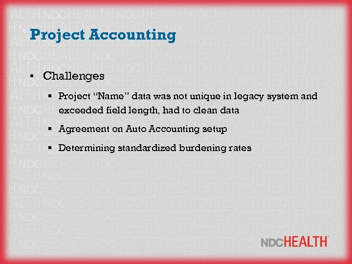 "Project Accounting • Challenges § Project ""Name"" data was not unique in legacy system"