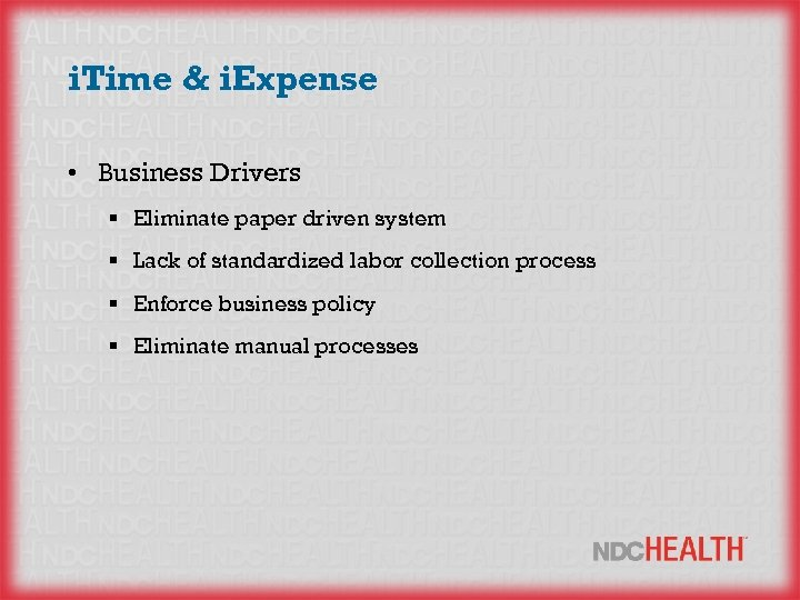 i. Time & i. Expense • Business Drivers § Eliminate paper driven system §