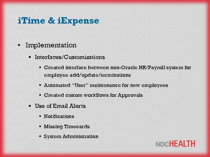 i. Time & i. Expense • Implementation § Interfaces/Customizations § Created interface between non-Oracle