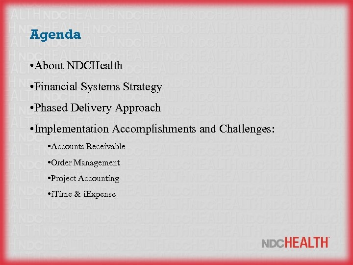 Agenda • About NDCHealth • Financial Systems Strategy • Phased Delivery Approach • Implementation