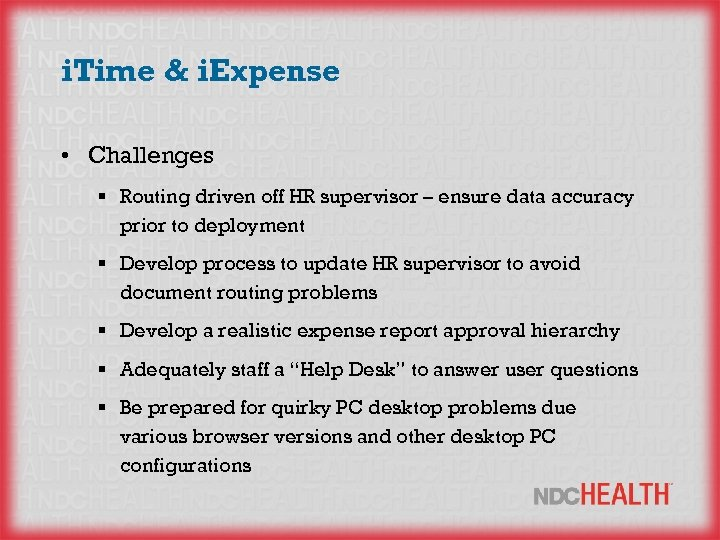 i. Time & i. Expense • Challenges § Routing driven off HR supervisor –