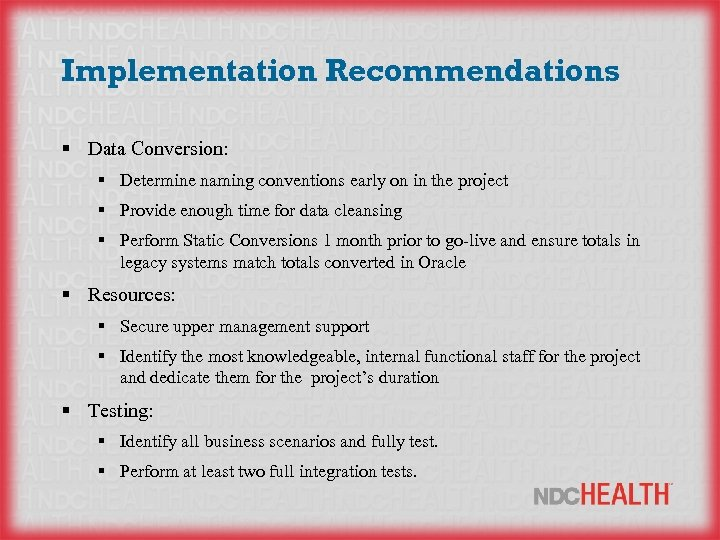 Implementation Recommendations § Data Conversion: § Determine naming conventions early on in the project