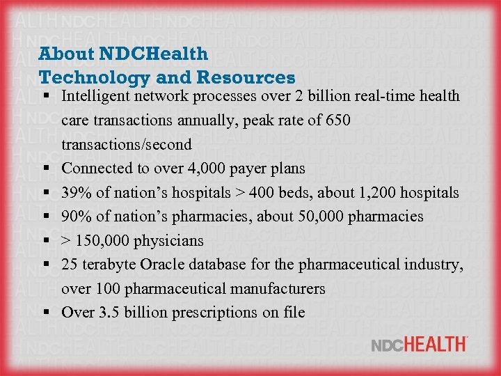 About NDCHealth Technology and Resources § Intelligent network processes over 2 billion real-time health