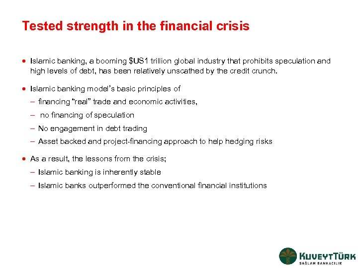 Tested strength in the financial crisis · Islamic banking, a booming $US 1 trillion