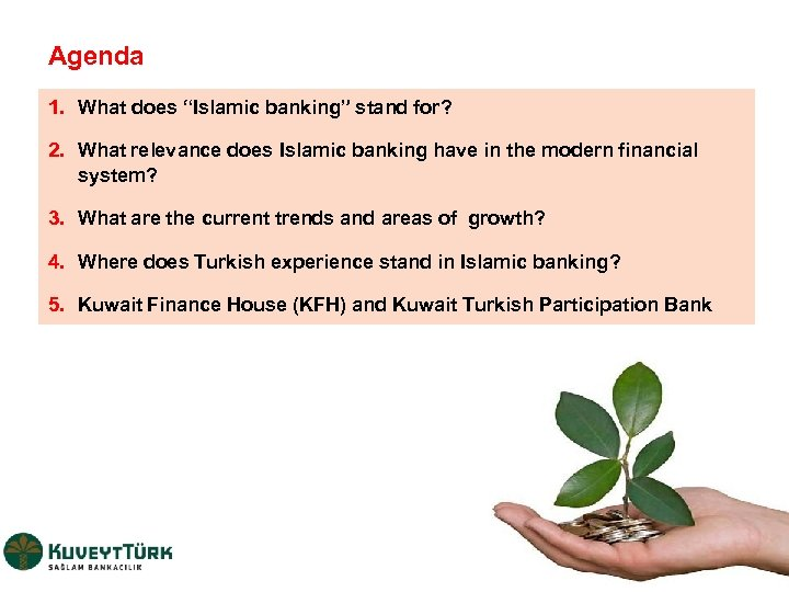 """Agenda 1. What does """"Islamic banking"""" stand for? 2. What relevance does Islamic banking"""