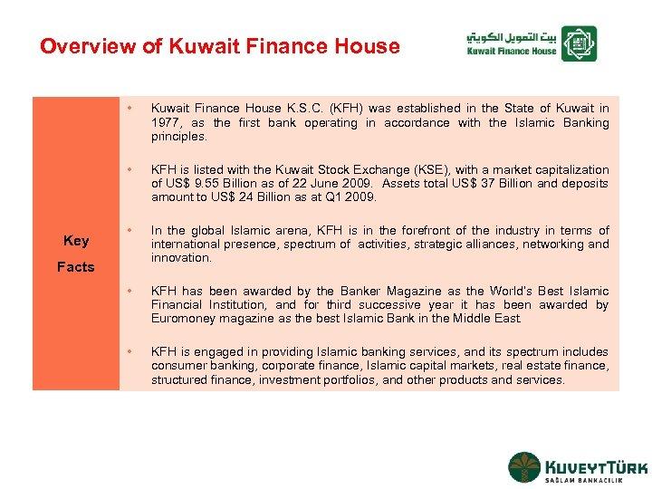 Overview of Kuwait Finance House • • Key Kuwait Finance House K. S. C.
