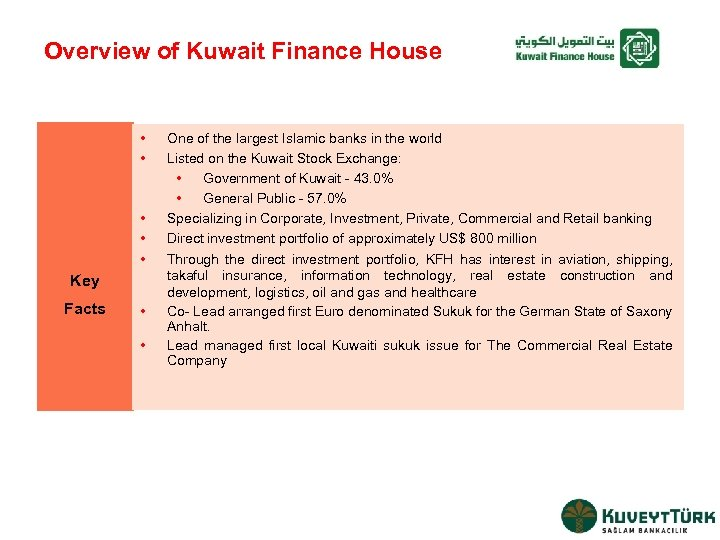 Overview of Kuwait Finance House • • • Key Facts • • One of