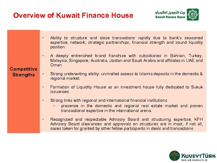 Overview of Kuwait Finance House • Ability to structure and close transactions rapidly due