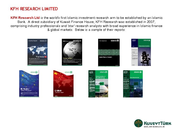 KFH RESEARCH LIMITED KFH Research Ltd is the world's first Islamic investment research arm