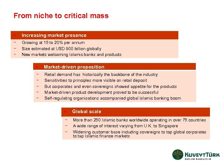 From niche to critical mass · Increasing market presence − − − Growing at