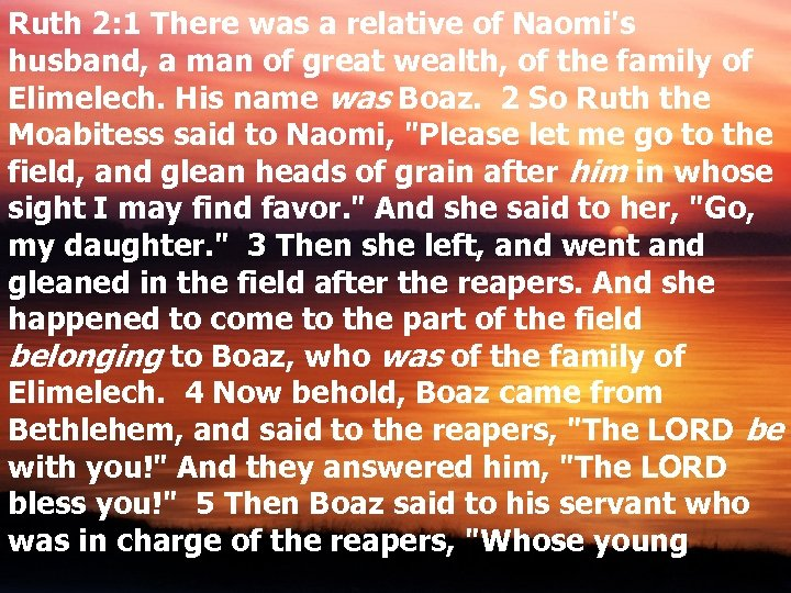 Ruth 2: 1 There was a relative of Naomi's husband, a man of great