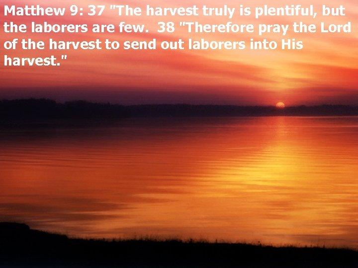 Matthew 9: 37