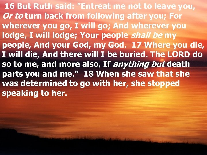 16 But Ruth said:
