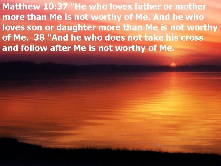 Matthew 10: 37
