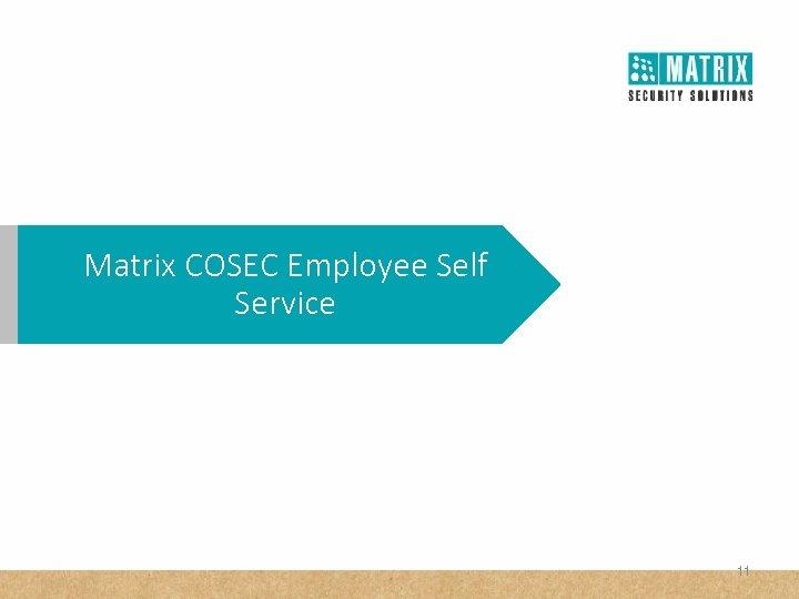 Matrix COSEC Employee Self Service 11