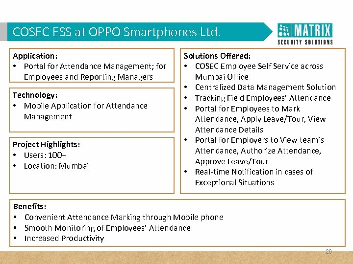 COSECVAM in Corporates? WHY ESS at OPPO Smartphones Ltd. Application: • Portal for Attendance