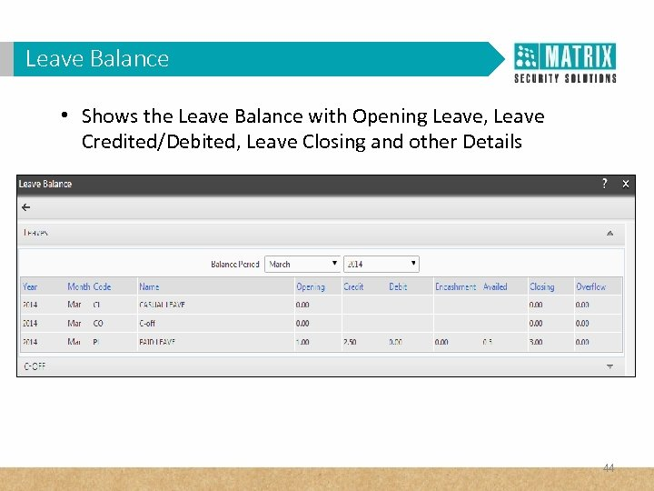 Leave Balance • Shows the Leave Balance with Opening Leave, Leave Credited/Debited, Leave Closing
