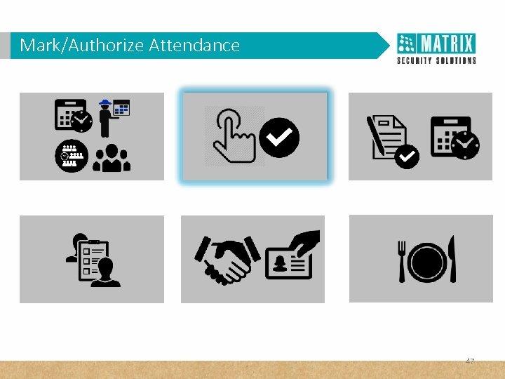 Mark/Authorize Attendance 47