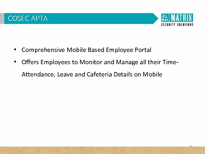 COSEC APTA • Comprehensive Mobile Based Employee Portal • Offers Employees to Monitor and