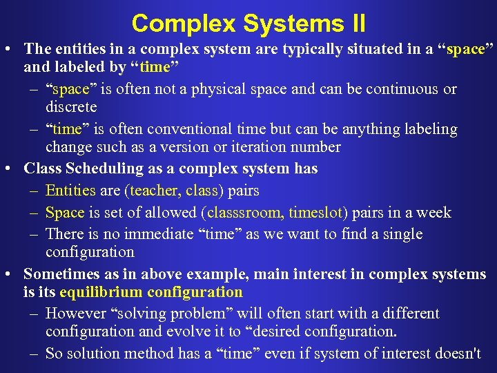 Complex Systems II • The entities in a complex system are typically situated in