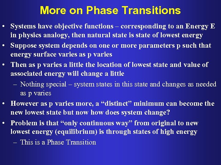 More on Phase Transitions • Systems have objective functions – corresponding to an Energy