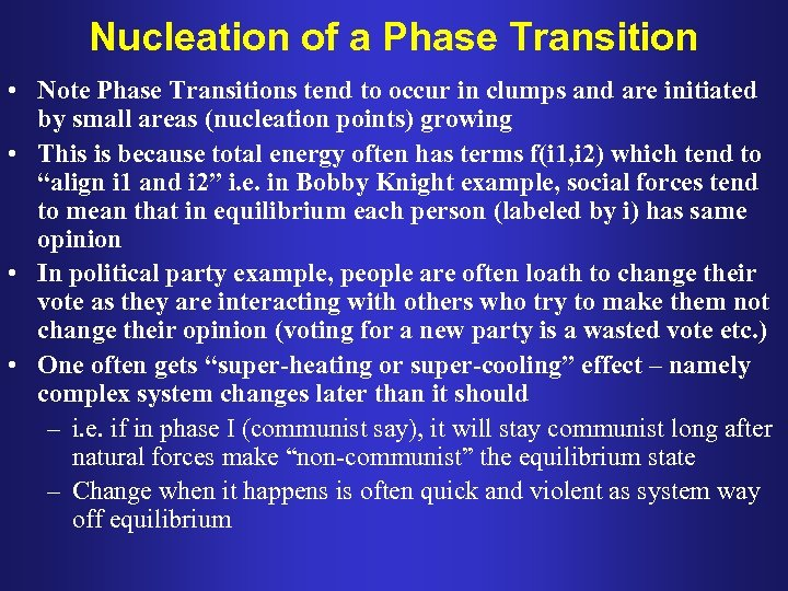 Nucleation of a Phase Transition • Note Phase Transitions tend to occur in clumps