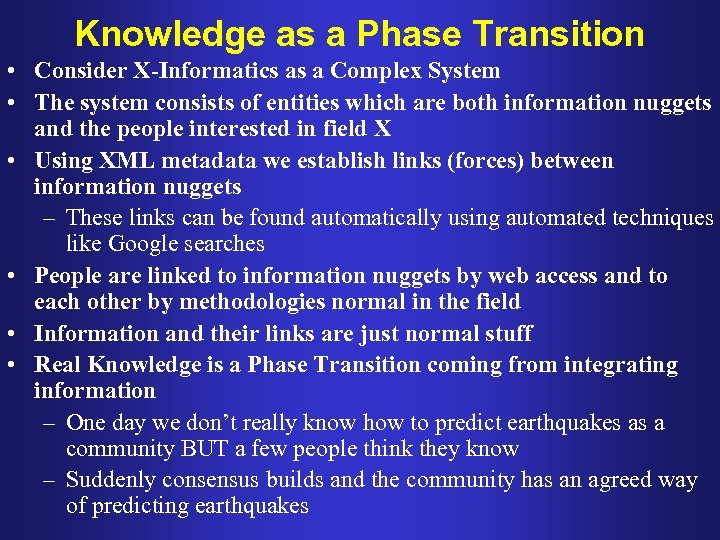 Knowledge as a Phase Transition • Consider X-Informatics as a Complex System • The