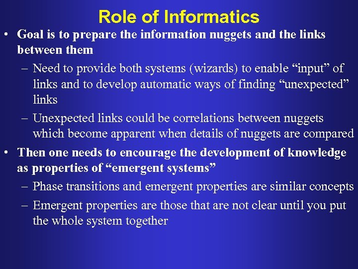Role of Informatics • Goal is to prepare the information nuggets and the links