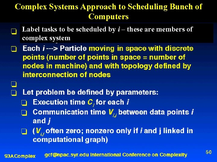 Complex Systems Approach to Scheduling Bunch of Computers Label tasks to be scheduled by