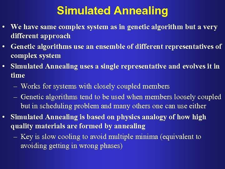Simulated Annealing • We have same complex system as in genetic algorithm but a