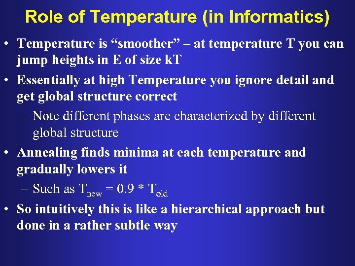 "Role of Temperature (in Informatics) • Temperature is ""smoother"" – at temperature T you"