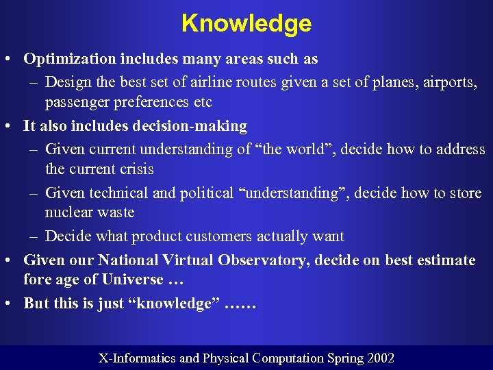 Knowledge • Optimization includes many areas such as – Design the best set of