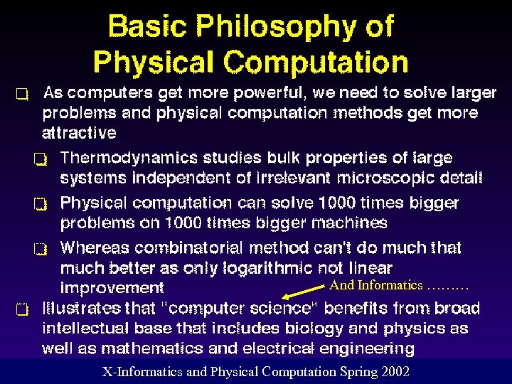 And Informatics ……… X-Informatics and Physical Computation Spring 2002