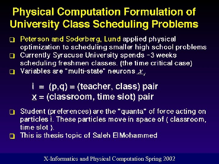 X-Informatics and Physical Computation Spring 2002