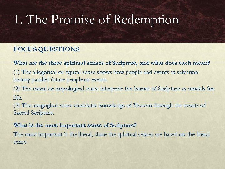1. The Promise of Redemption FOCUS QUESTIONS What are three spiritual senses of Scripture,