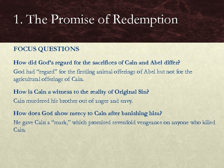 1. The Promise of Redemption FOCUS QUESTIONS How did God's regard for the sacrifices