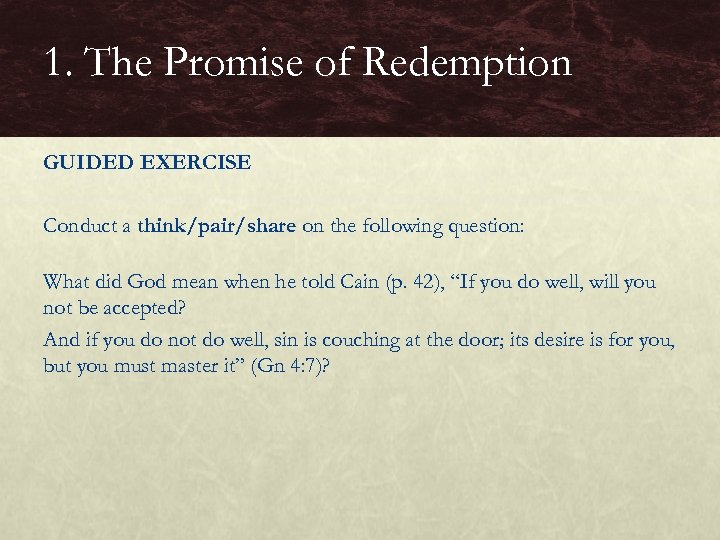 1. The Promise of Redemption GUIDED EXERCISE Conduct a think/pair/share on the following question: