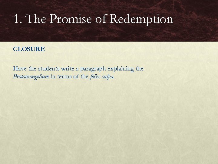 1. The Promise of Redemption CLOSURE Have the students write a paragraph explaining the