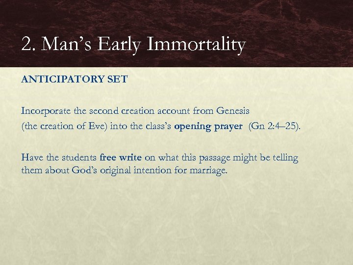 2. Man's Early Immortality ANTICIPATORY SET Incorporate the second creation account from Genesis (the
