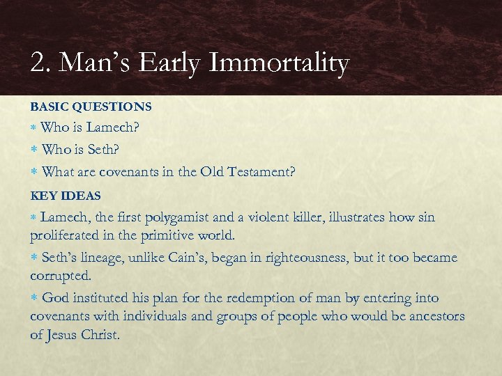 2. Man's Early Immortality BASIC QUESTIONS Who is Lamech? Who is Seth? What are