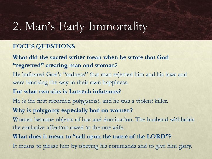 2. Man's Early Immortality FOCUS QUESTIONS What did the sacred writer mean when he