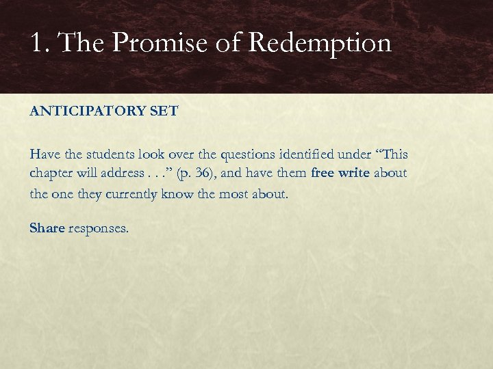 1. The Promise of Redemption ANTICIPATORY SET Have the students look over the questions