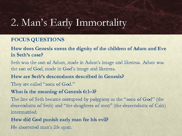2. Man's Early Immortality FOCUS QUESTIONS How does Genesis stress the dignity of the