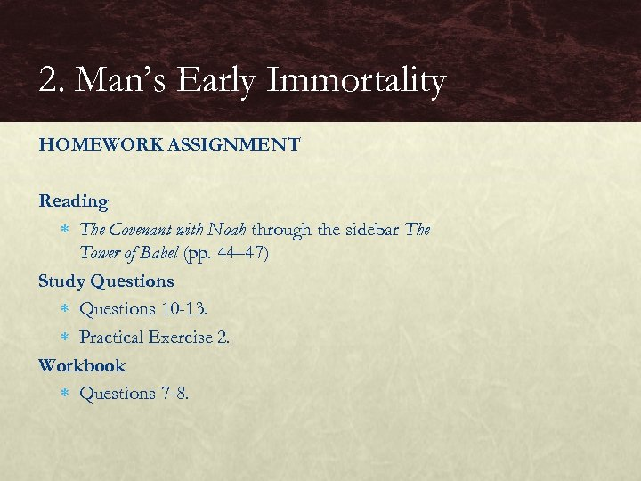 2. Man's Early Immortality HOMEWORK ASSIGNMENT Reading The Covenant with Noah through the sidebar