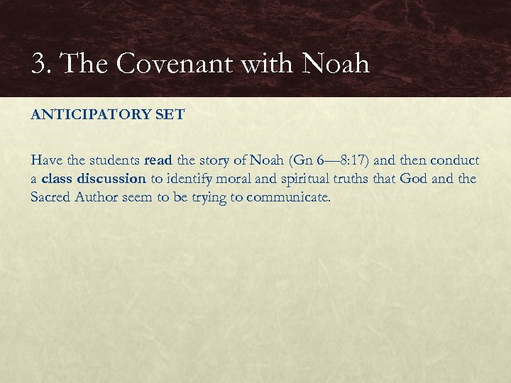 3. The Covenant with Noah ANTICIPATORY SET Have the students read the story of