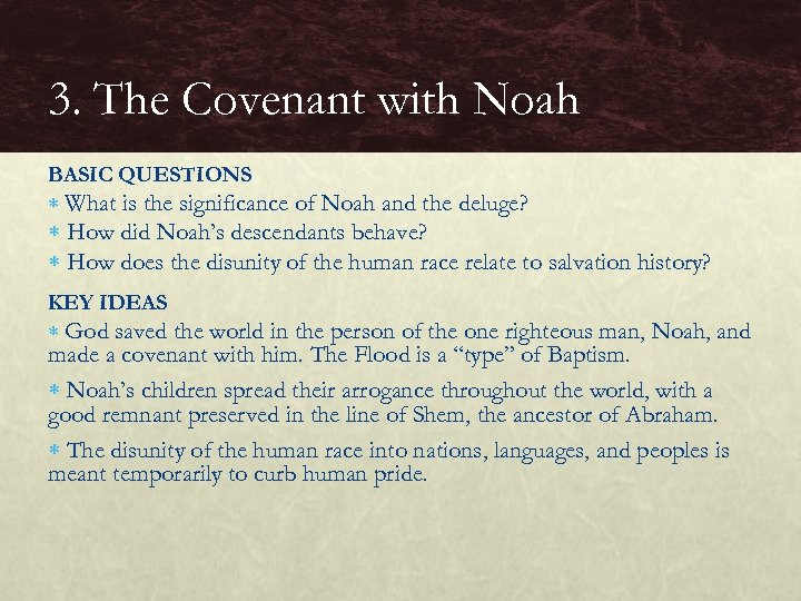 3. The Covenant with Noah BASIC QUESTIONS What is the significance of Noah and