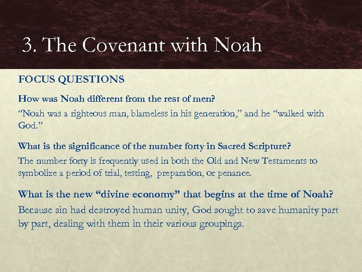3. The Covenant with Noah FOCUS QUESTIONS How was Noah different from the rest