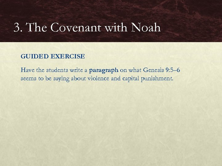 3. The Covenant with Noah GUIDED EXERCISE Have the students write a paragraph on