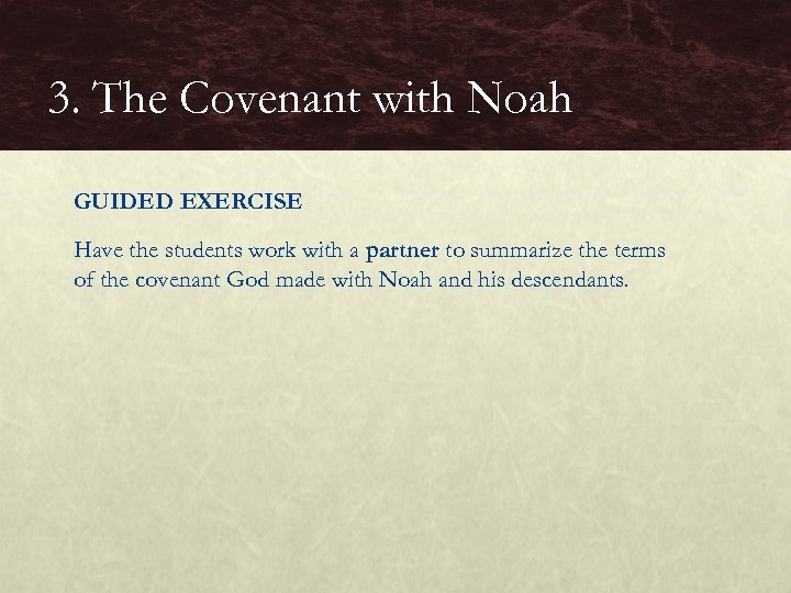 3. The Covenant with Noah GUIDED EXERCISE Have the students work with a partner