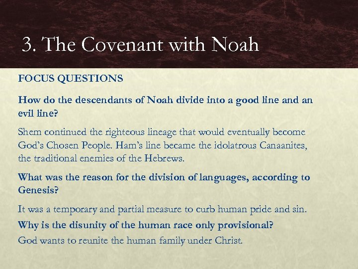 3. The Covenant with Noah FOCUS QUESTIONS How do the descendants of Noah divide